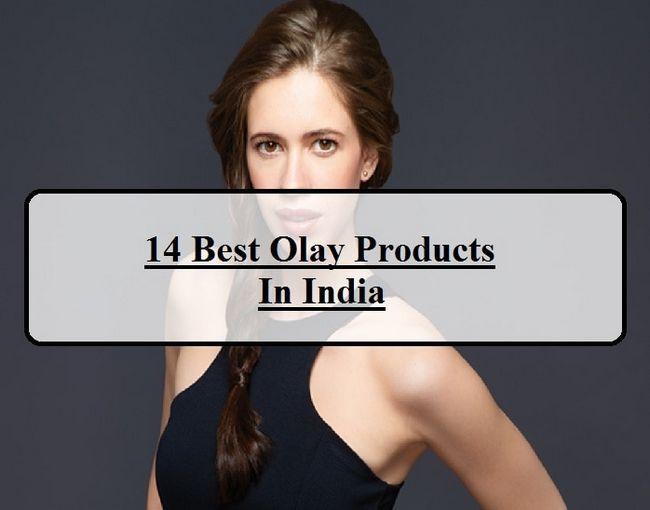14 Beste Olay-produkter tilgjengelig i India